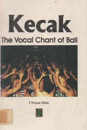 Kecak The  Vocal Chant of Bali